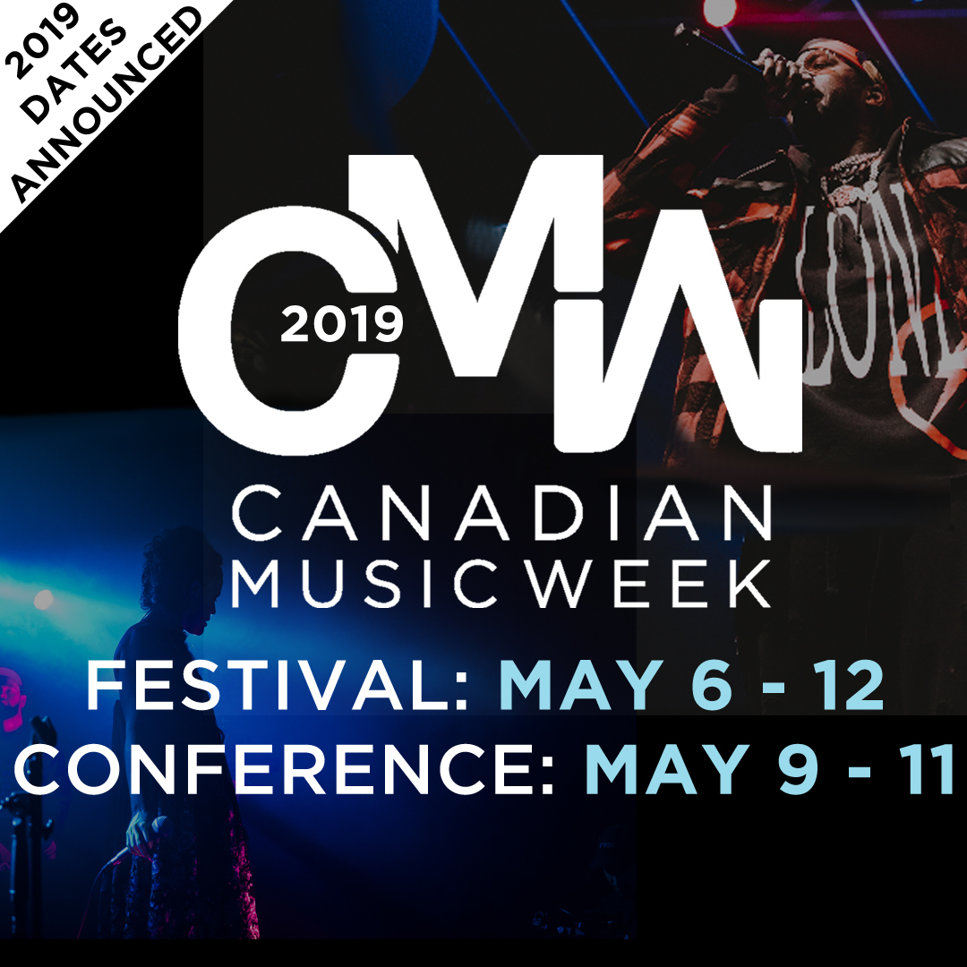 Canadian Music Week Announces Dates for 2019 Conference & Festival