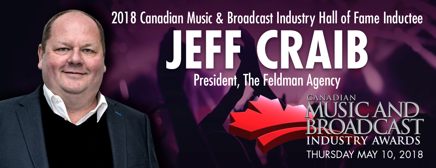 Canadian Music Week is delighted to announce Jeff Craib as one of the 2018 inductees into the  Canadian Music & Broadcast Industry Hall of Fame