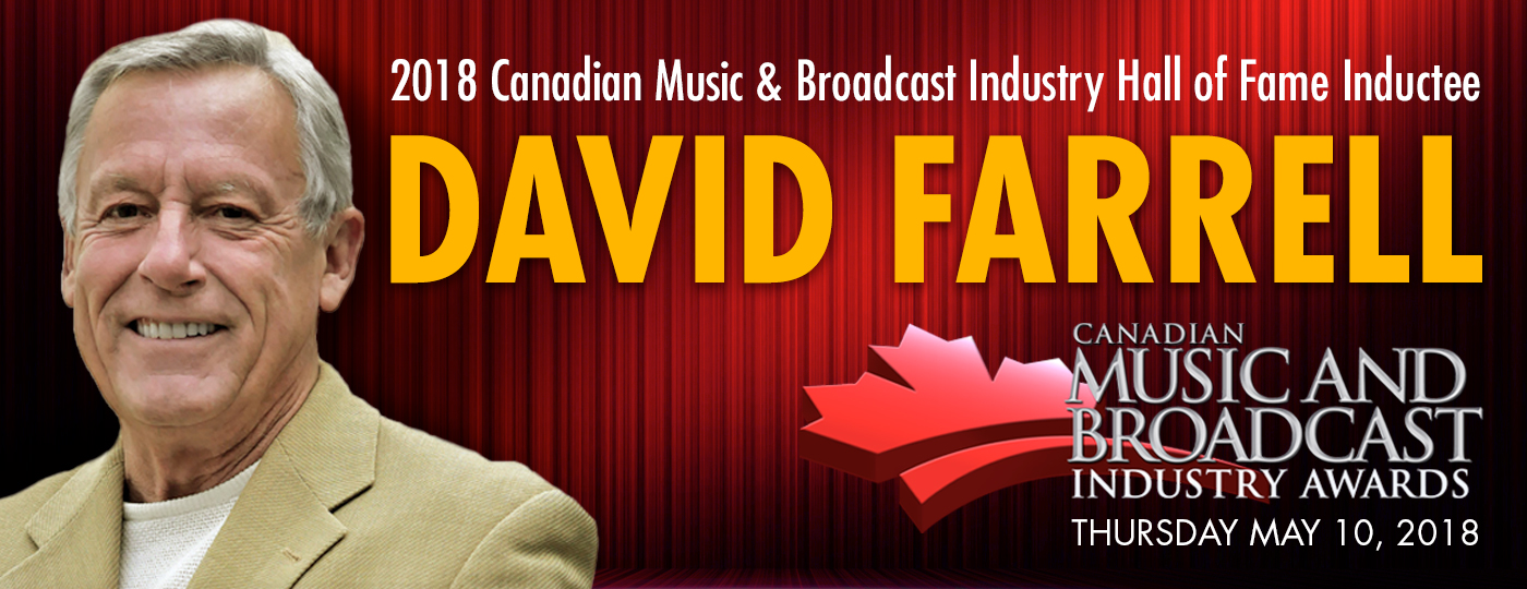 #CMW2018 Announces David Farrell's Induction into the Hall of Fame at the Canadian Music & Broadcast Industry Awards | May 10th 2018