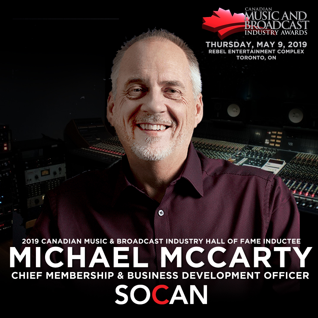 Canadian Music Week is Honoured to Announce Michael McCarty Hall of Fame Inductee 2019 Canadian Music & Broadcast Industry Awards