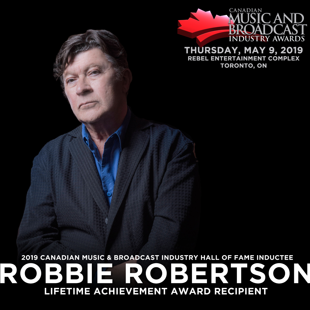 Robbie Robertson Announced as Lifetime Achievement Award Recipient at 2019 Canadian Music & Broadcast Industry Awards