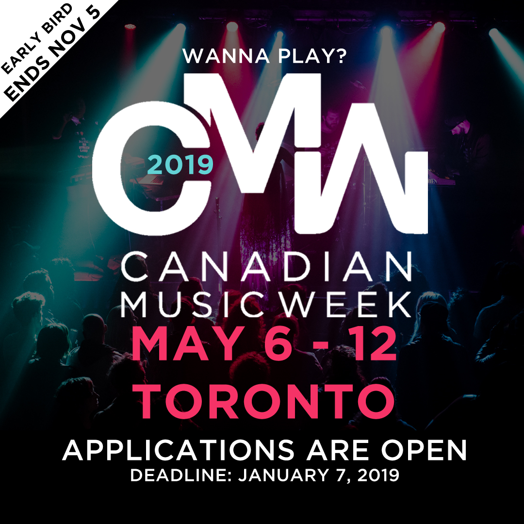 Showcase at Canadian Music Week 2019! Applications are Now Open!