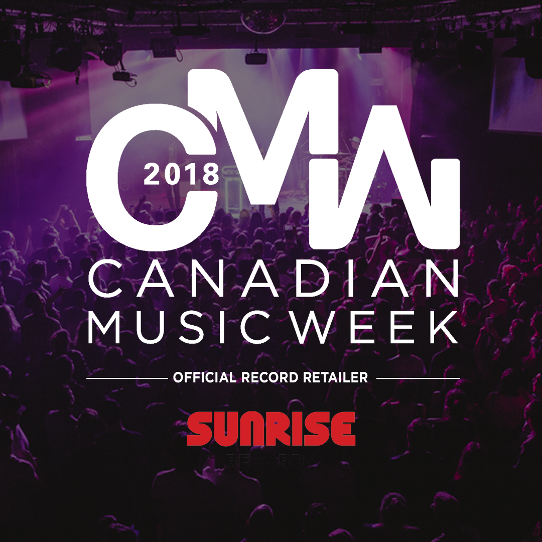 CANADIAN MUSIC WEEK FESTIVAL WELCOMES SUNRISE RECORDS AS THE OFFICIAL RECORD RETAILER