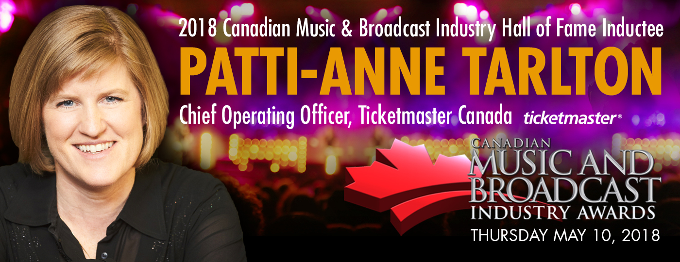 Canadian Music Week is pleased to announce  Patti-Anne Tarlton as the 2018 inductee to the  Canadian Music & Broadcast Industry Hall of Fame