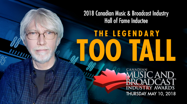 #CMW2018 Announces TooTall's Induction into the Hall of Fame at the Canadian Music & Broadcast Industry Awards | May 10th 2018