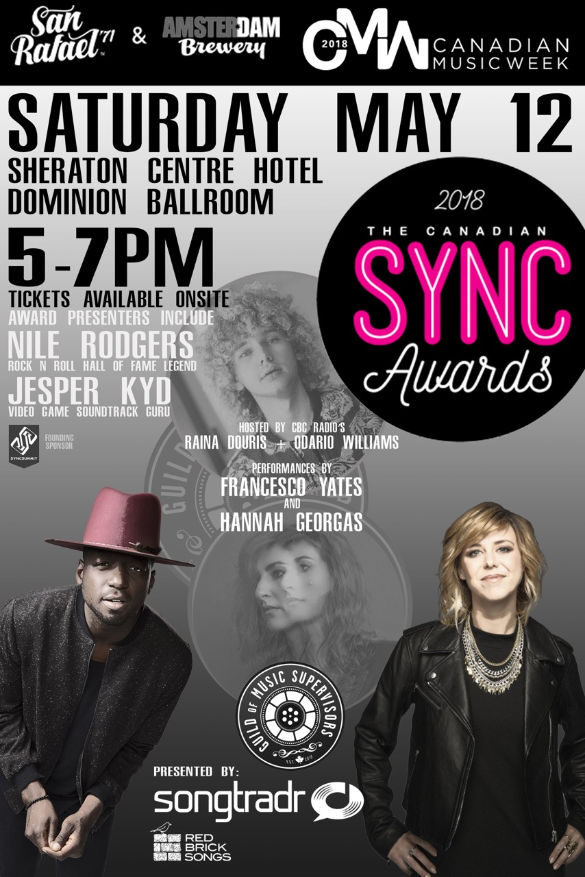 The 1st Annual Canadian Sync Awards Hosted by Raina Douris and Odario Williams Presenters include Nile Rodgers and Jesper Kyd