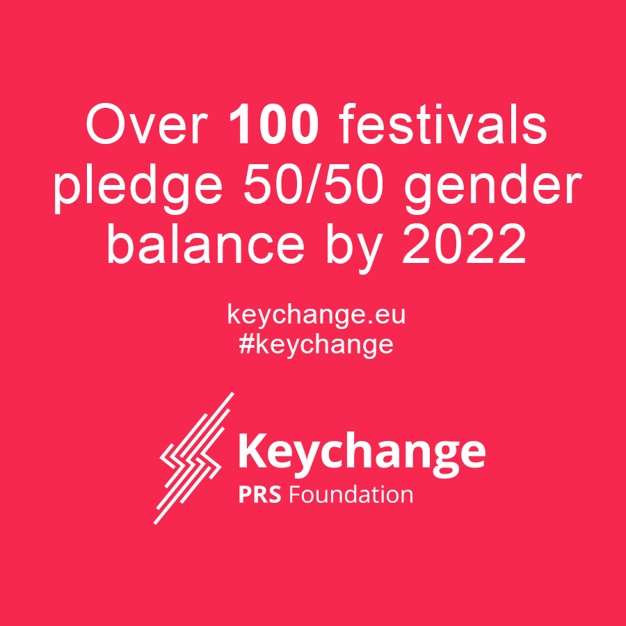 OVER 100 FESTIVALS JOIN KEYCHANGE PLEDGE TO TACKLE GENDER INEQUALITY IN THE MUSIC INDUSTRY!