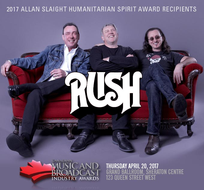 RUSH ANNOUNCED AS THE  2017 RECIPIENTS OF THE  ALLAN SLAIGHT HUMANITARIAN SPIRIT AWARD