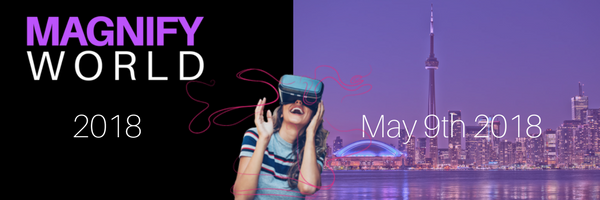 MAGNIFY WORLD EXPO BRINGS FUTURE TECHNOLOGY & GLOBAL SPEAKERS TO CANADIAN MUSIC WEEK 2018