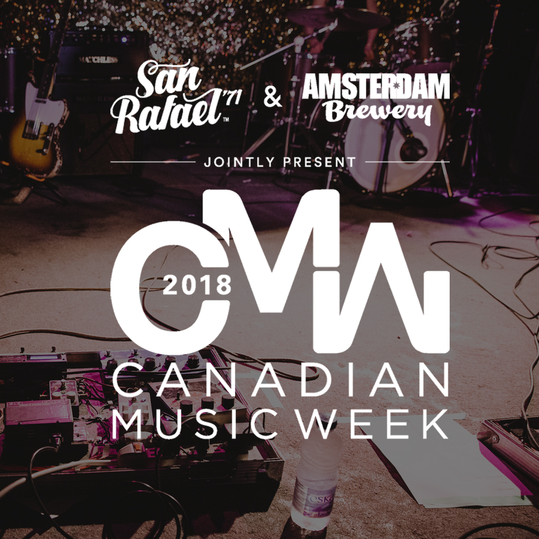 SAN RAFAEL '71 & AMSTERDAM BREWERY JOINTLY PRESENT CANADIAN MUSIC WEEK