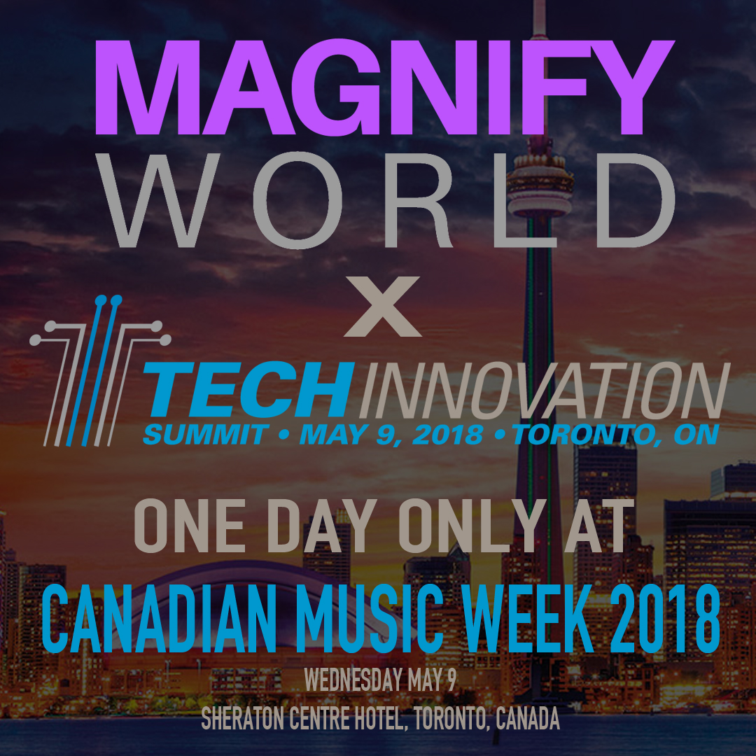 Magnify World x CMW: Next Round of Speakers – OCULUS, THE NHL, ILMxLAB @ LUCAS FILM, AND GENERAL MOTORS ALL JOINING THE TECH INNOVATION SUMMIT MAY 9TH AT CMW